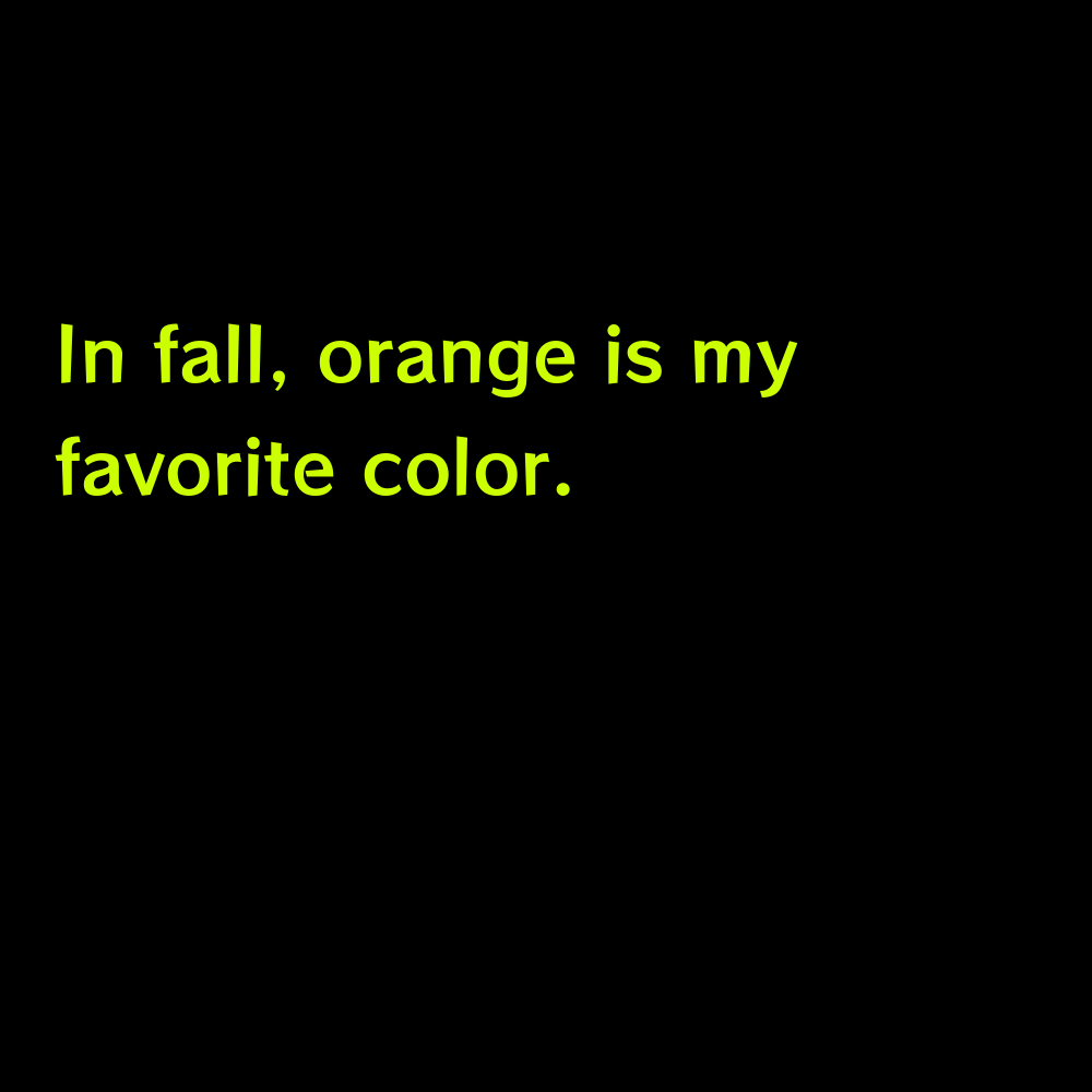 In fall, orange is my favorite color. - Pumpkin Captions for Instagram