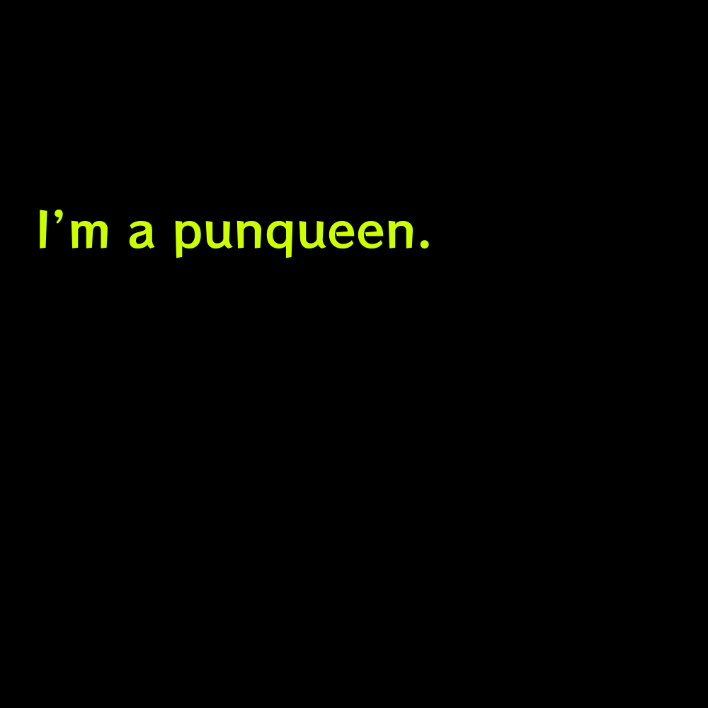I'm a punqueen. - Pumpkin Picking Captions for Instagram