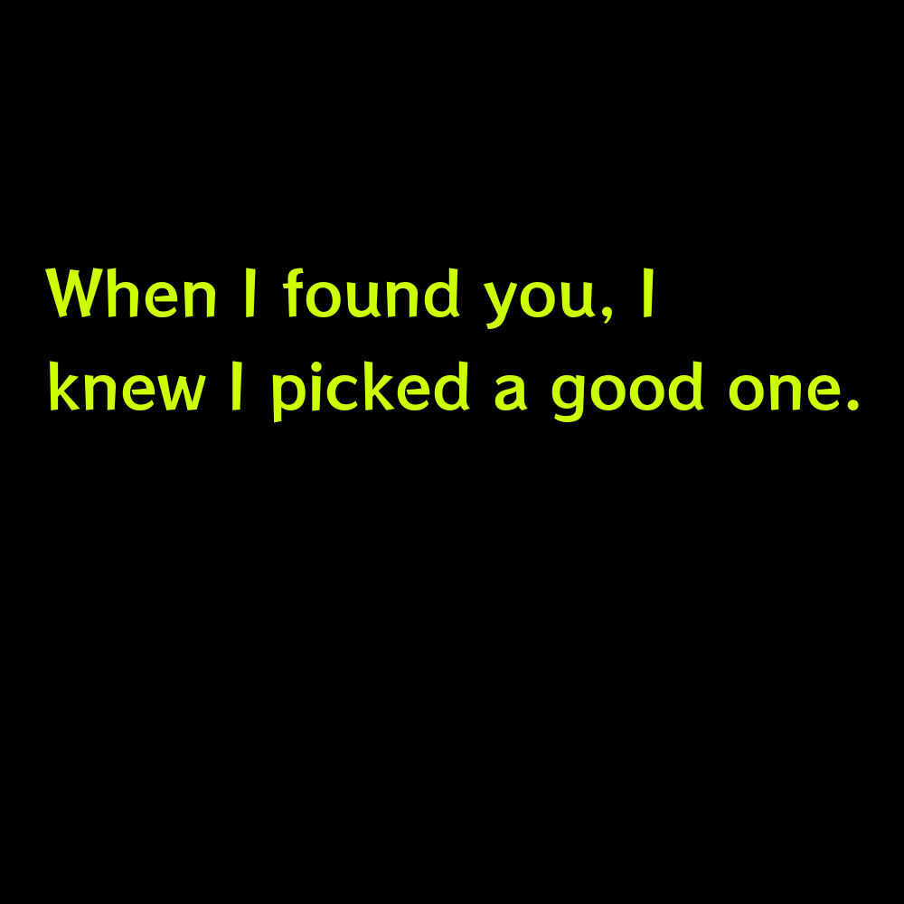 When I found you, I knew I picked a good one. - Apple Picking Captions for Instagram