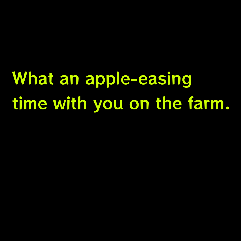 What an apple-easing time with you on the farm. - Funny Apple Picking Captions for Instagram
