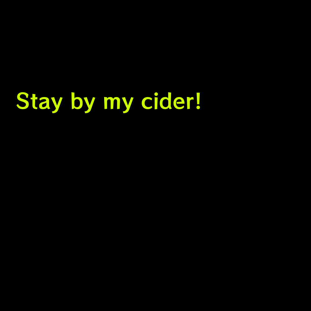 Stay by my cider! - Funny Apple Picking Captions for Instagram