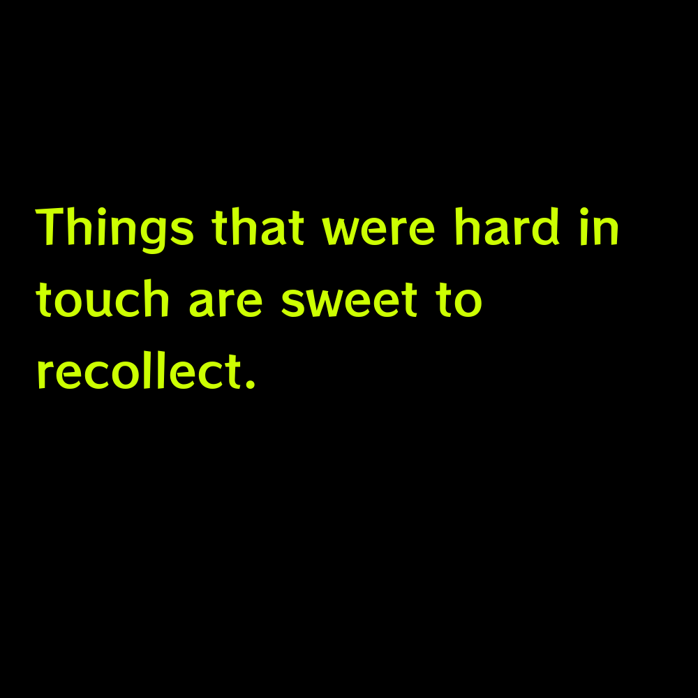Things that were hard in touch are sweet to recollect. - Hoco Homecoming Captions for Instagram