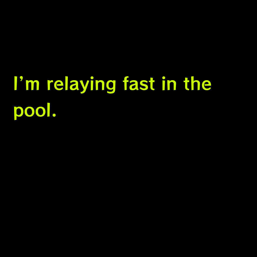 I'm relaying fast in the pool. - Short Pool Captions for Instagram