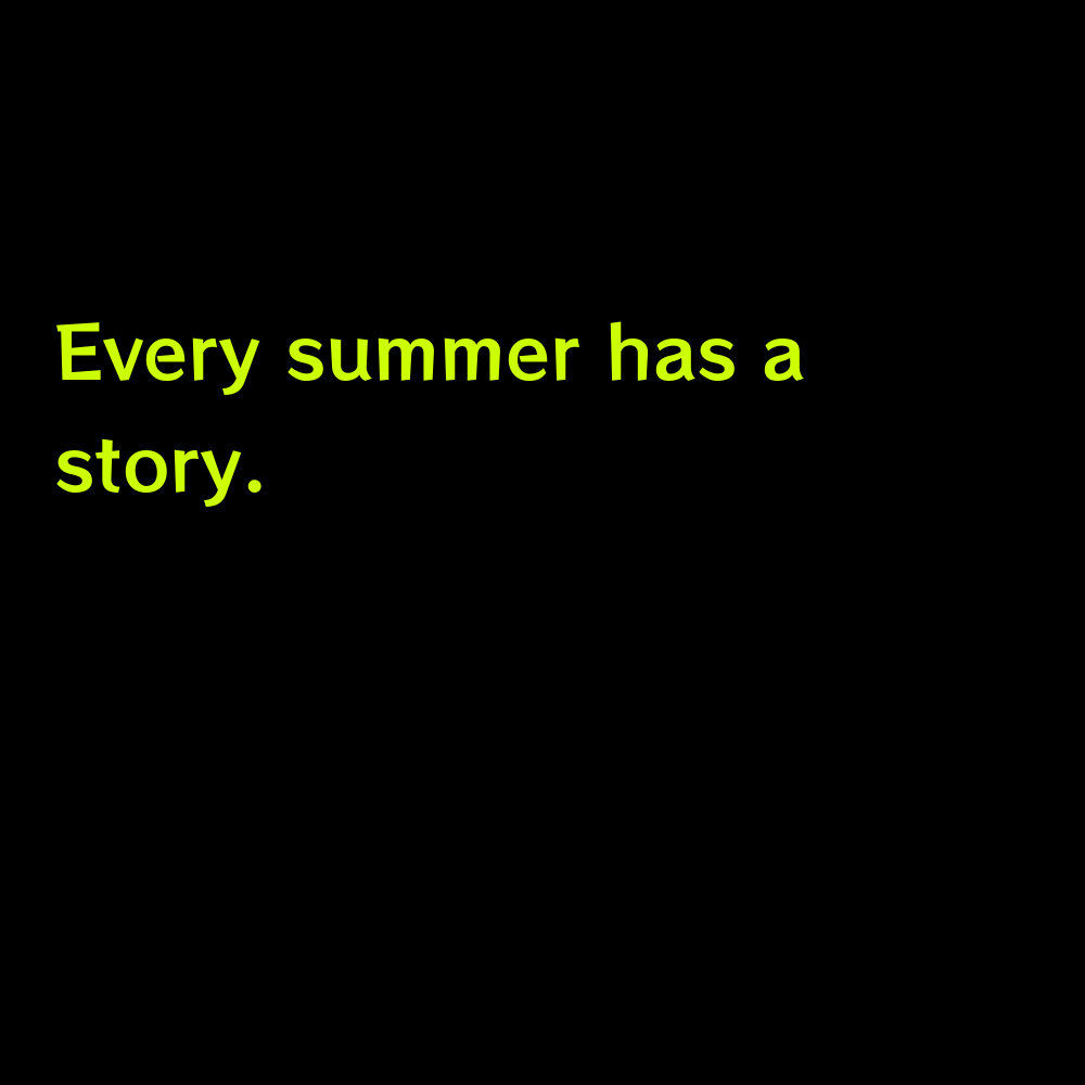 Every summer has a story. - Summer Pool Captions for Instagram