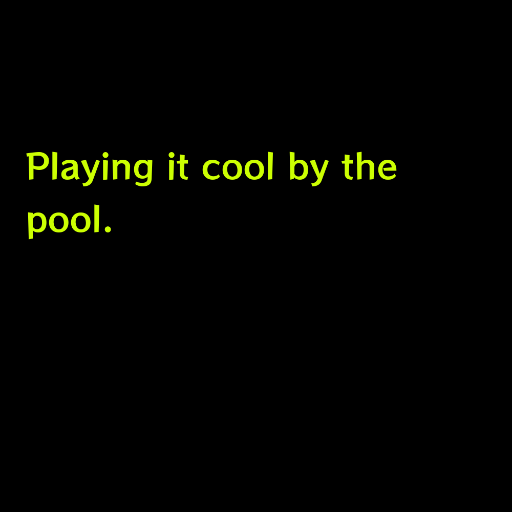 Playing it cool by the pool. - Pool Party Captions for Instagram