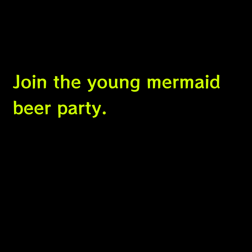 Join the young mermaid beer party. - Pool Party Captions for Instagram