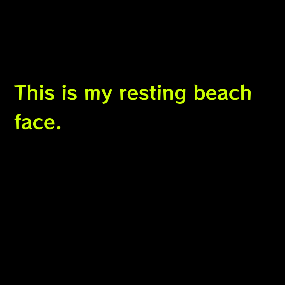 This is my resting beach face. - Funny Lake Captions for Instagram