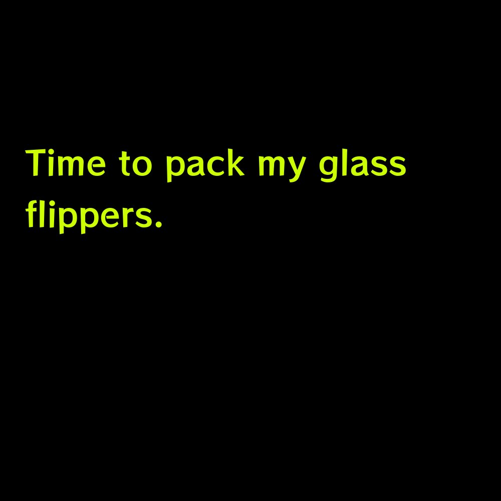 Time to pack my glass flippers. - Cute Lake Captions for Instagram