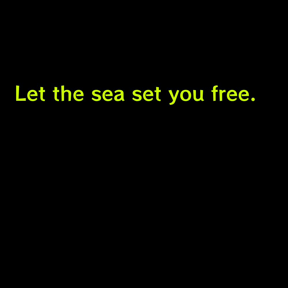 Let the sea set you free. - Short Beach Captions for Instagram