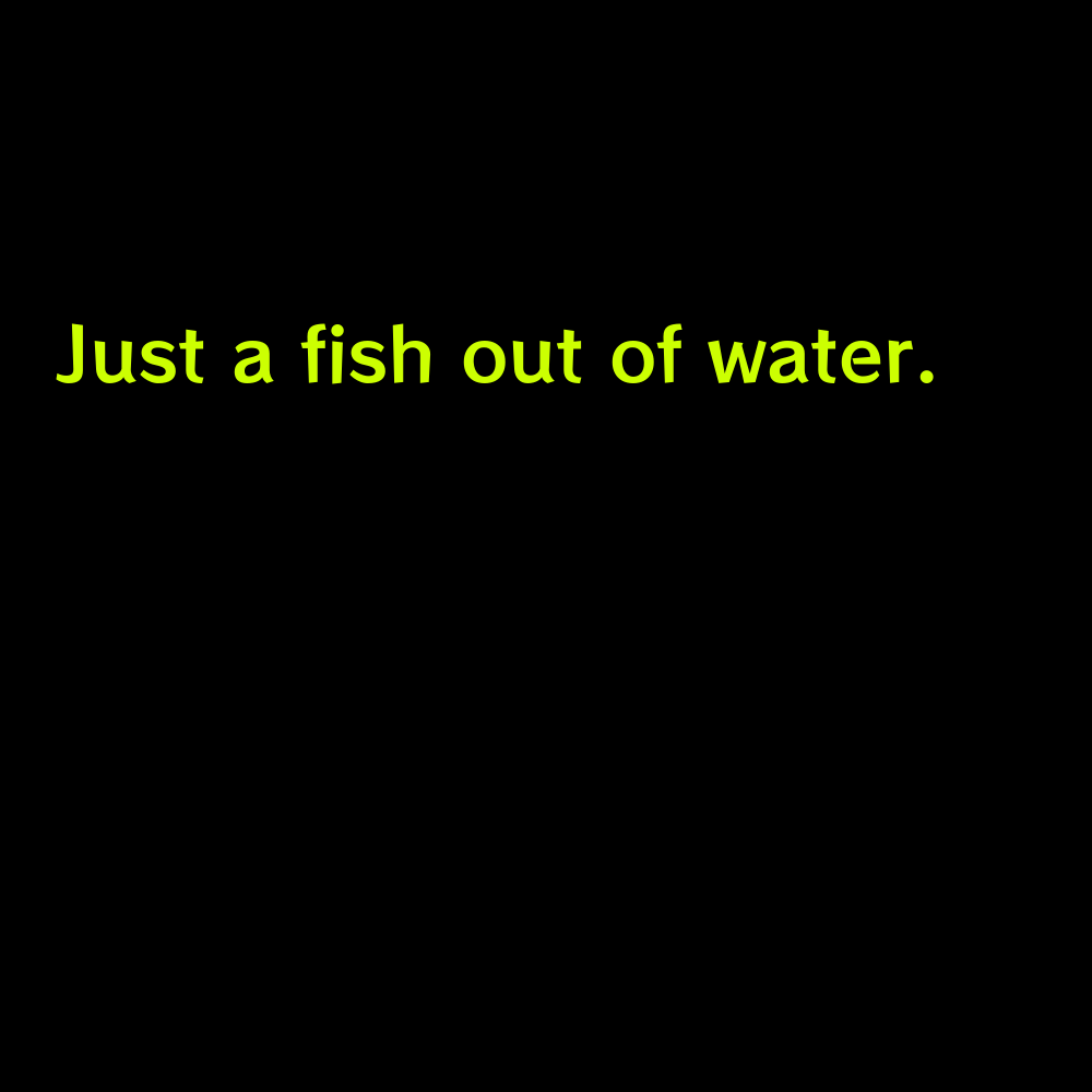 Just a fish out of water. - Funny Beach Captions for Instagram