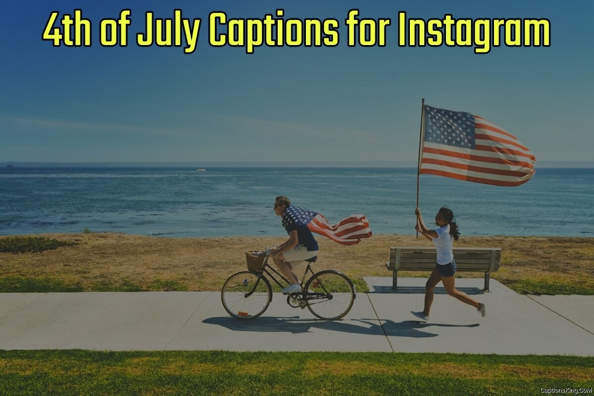 32+ Best 4th of July Captions for Instagram