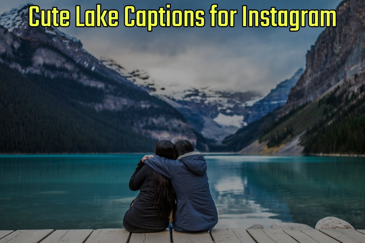 32 Cute Lake Captions for Instagram (2021 Update)
