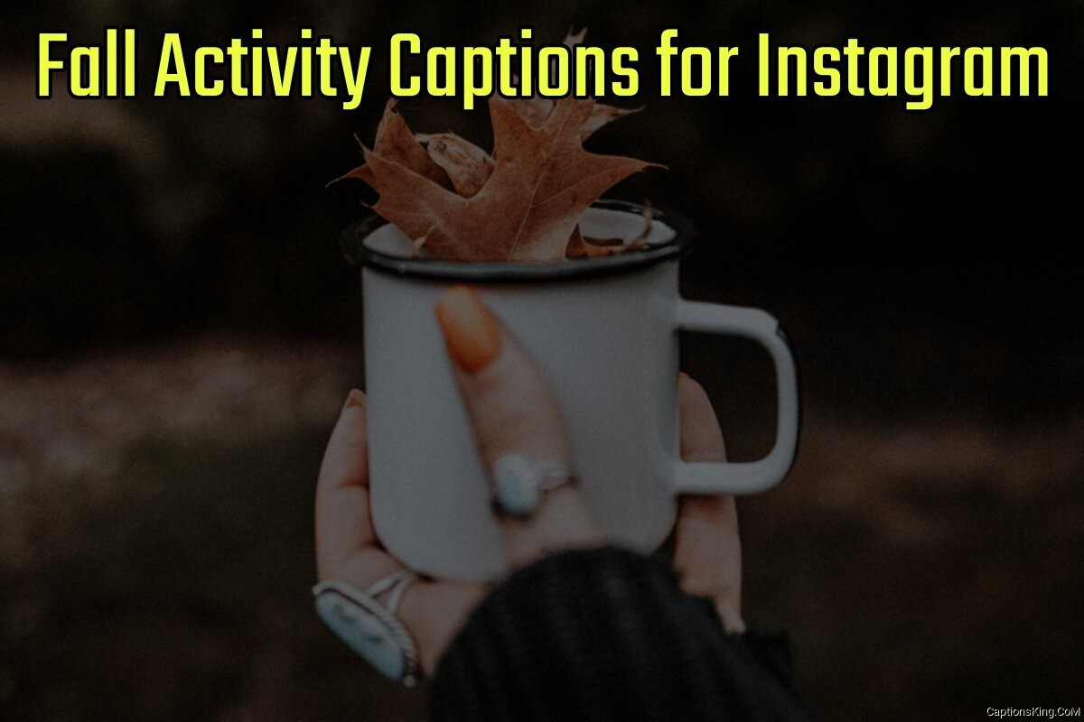32+ Fall Activity Captions for Instagram
