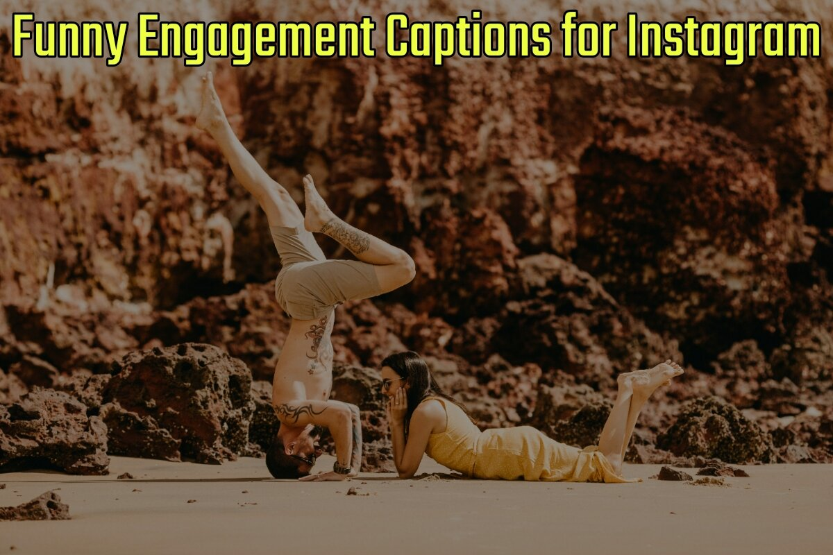 34+ Funny Engagement Captions for Instagram
