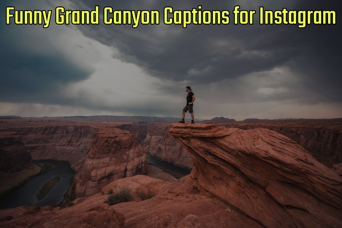 36+ Funny Grand Canyon Captions for Instagram