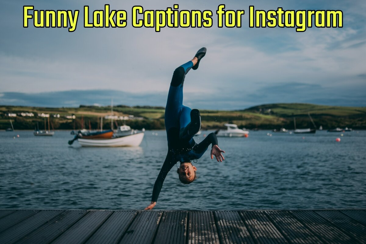 31 Funny Lake Captions for Instagram (2021 Update)