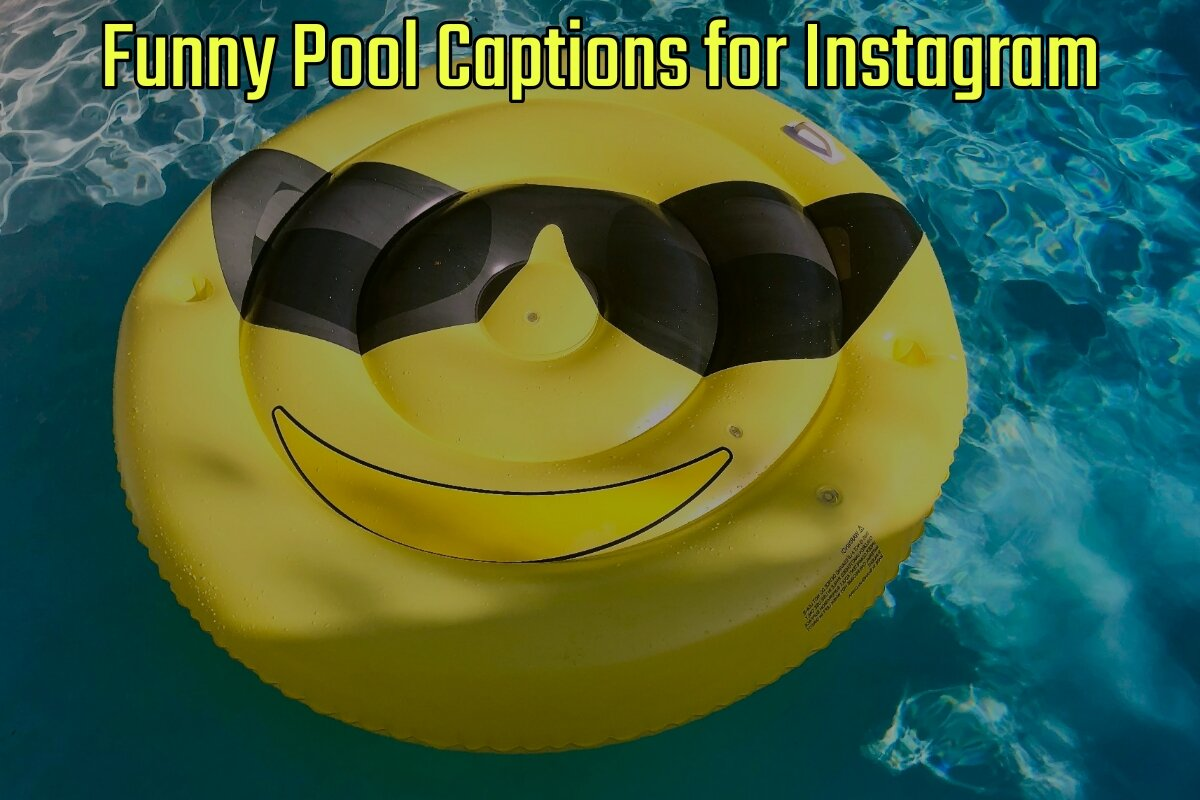 34 Funny Pool Captions for Instagram (2021 Update)