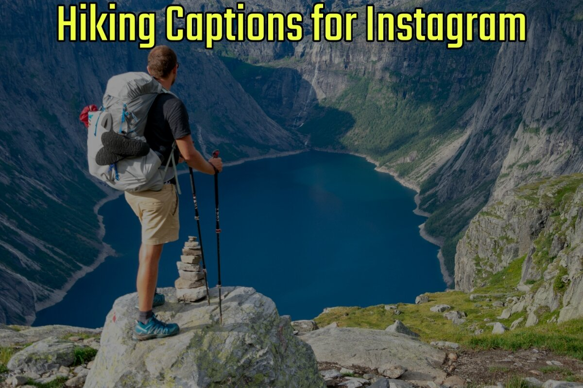54 Best Hiking Captions for Instagram (2021 Update)