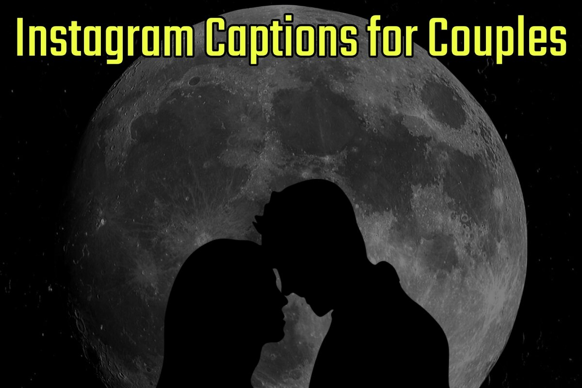 60 Best Instagram Captions for Couples (2021 Update)