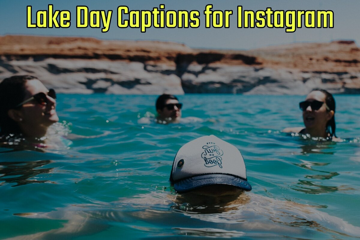 25 Best Lake Day Captions for Instagram (2021 Update)