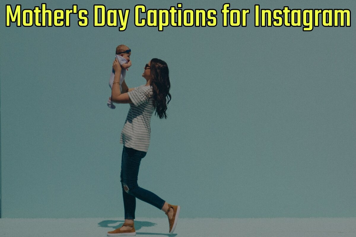 53 Best Mother's Day Captions for Instagram (2021 Update)