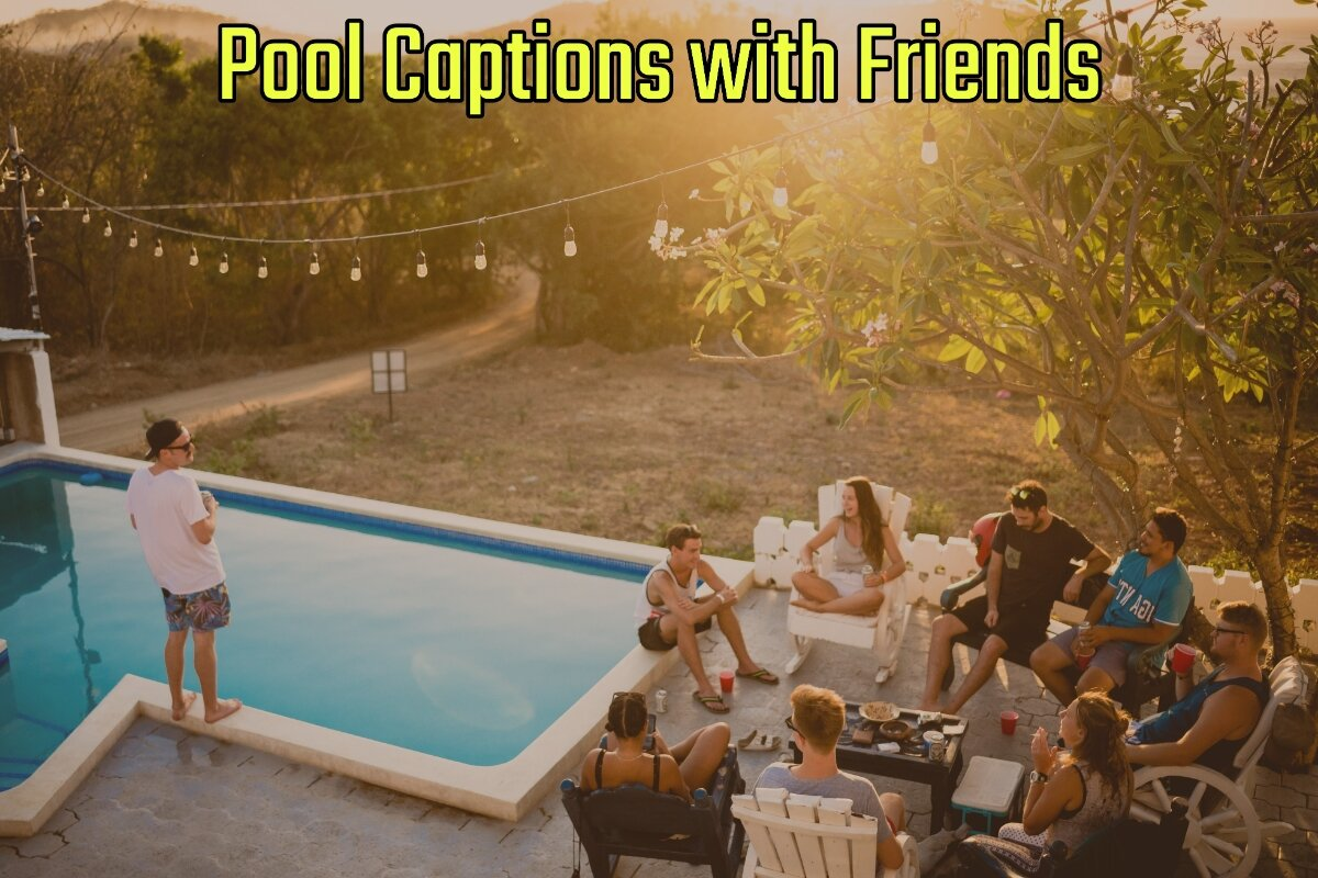 23 Best Pool Captions with Friends (2021 Update)