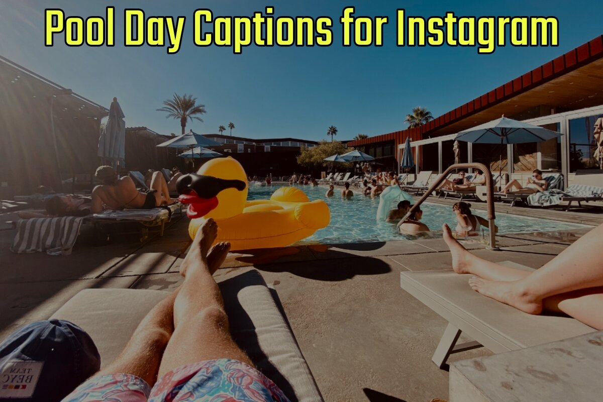 35 Best Pool Day Captions for Instagram (2021 Update)