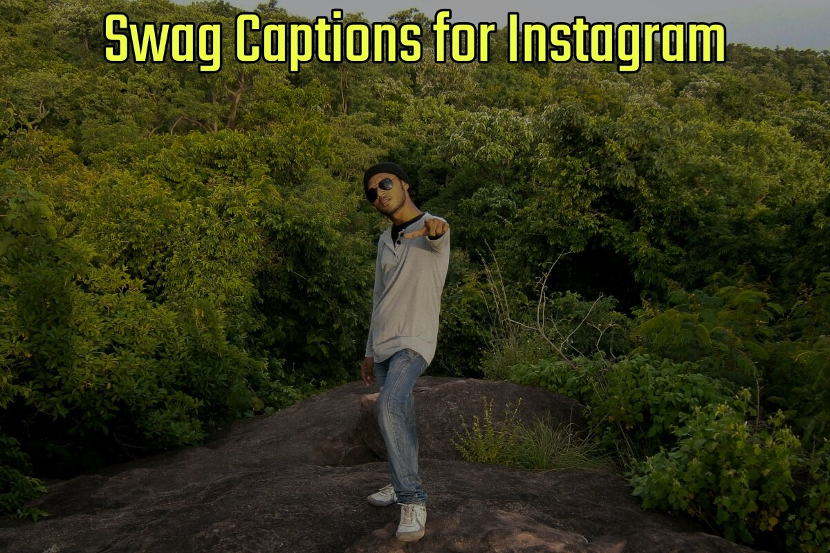 72 Best Swag Captions for Instagram (2021 Update)